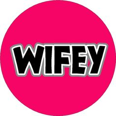 Wifey 1.25 Pinback Button Badge Pin OR Magnet  by atheartpeace