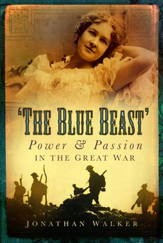 The Blue Beast: Power and Passion in the Great War
