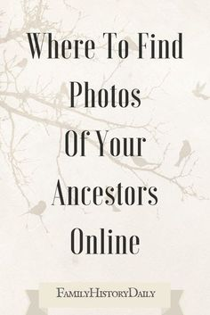 Find old family photos by searching these old photograph colections for your ancestors to use in your genealogy research and help organize your family tree. Source by family_history Look ideas Genealogy Websites, Genealogy Forms, Genealogy Research, Family Genealogy, Genealogy Chart, Free Genealogy Records, Ancestry Records, Genealogy Humor, Family Tree Research