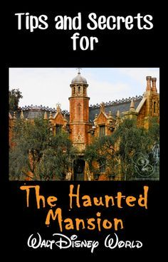 Tips and secrets for The Haunted Mansion in Magic Kingdom. Pin now if you are planning a Walt Disney World trip.