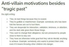 """Writing Prompts/""""Anti-villain motivations besides 'tragic-past'"""" Writing Boards, Book Writing Tips, Writing Resources, Writing Help, Writing Ideas, Picture Writing Prompts, Roman Fantasy, Writing Promts, Def Not"""