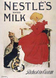 Nestle's Swiss Milk, Richest in Cream. French Milk Poster. By Teóphile Alexander Steinlen (1859-1923). He was a Swiss-born French Art Nouveau painter and printmaker.