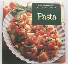 Pasta - William-Sonoma Kitchen Library 1994 HC (31515-494) cookbooks, pasta $3.00