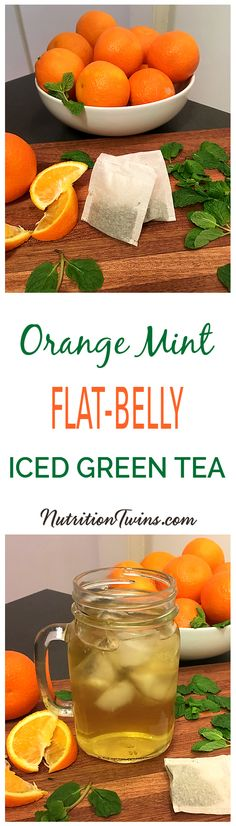 """Orange Mint Iced Green """"Flat- Belly"""" Tea   Flush Bloat, Get on the Healthy Track   Flood Body with Antioxidants   Only 19 Calories   For MORE RECIPES, fitness & nutrition recipes please SIGN UP for our FREE NEWSLETTER www.NutritionTwins.com"""