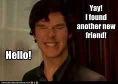 Every time I meet a Sherlockian, usually when one of us is wearing some sort of fandom gear.