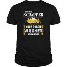 Ice Hockey   I Am The Scrapper Your Coach Warned y