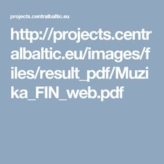 http://projects.centralbaltic.eu/images/files/result_pdf/Muzika_FIN_web.pdf