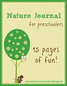 FREE Printable Nature Journal for Preschoolers - This will work wonderfully for Mateo to follow along with the boys botany lesson.