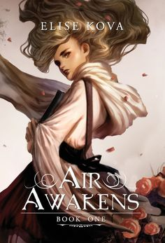 Air Awakens (Air Awakens Series Book 1) by Elise Kova