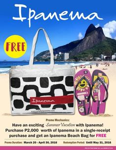 Have an exciting Summer Vacation with Ipanema!  Just purchase P2000 worth of Ipanema in a single-receipt purchase and get an Ipanema Beach Bag for FREE!  Promo runs from March 20 to April 30, 2016.  http://mypromo.com.ph/