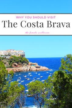 Why You Should Visit The Costa Brava
