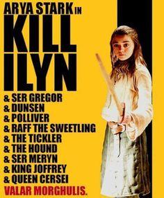 Kill Ilyn... Y Ser Gregor, y Dunsen, y Polliver...