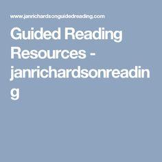 Guided Reading Resources - janrichardsonreading