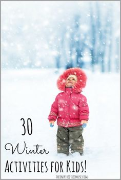 A list of 30 winter activities for kids that promote child development skills and are fun and easy to implement!  Get outside and get moving!!