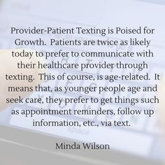 """""""Provider-Patient Texting is Poised for Growth. Patients are twice as likely today to prefer to communicate with their healthcare provider through texting. Urgent Care, Texting, Appointments, Health Care, Medical, Author, Age, Twitter, People"""