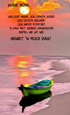 Good Morning Good Night, Good Morning Wishes, Day Wishes, Good Morning Quotes, Afrikaanse Quotes, Goeie Nag, Goeie More, Prayer Verses, Special Quotes