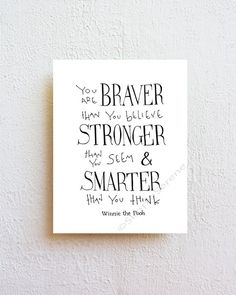 You are BRAVER than you believe   Winnie the Pooh by SimpleSerene