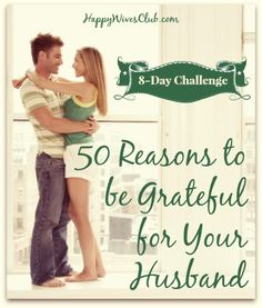 50 Reasons to be Grateful for Your Husband. With Thanksgiving right around the corner, there's no better time than now for a list like this. Click to Read!