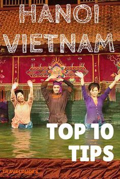 Top 10 Things To Do in Hanoi, Vietnam | Travel Dudes Social Travel Community