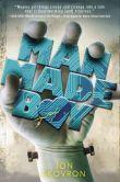Man Made Boy by Jon Skovron -- YARP 2014-15 Middle School Nominee