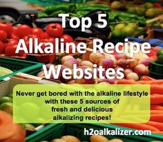 The Alkaline Lifestyle Will Never Be Boring With These 5 Alkaline Recipe Blogs