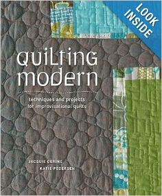 Quilting Modern: Techniques and Projects for Improvisational Quilts: Jacquie Gering, Katie Pedersen: 9781596683877: Amazon.com: Books