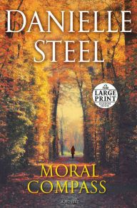 Moral Compass A Novel By Danielle Steel Paperback Barnes Noble Danielle Steel Moral Compass Novels