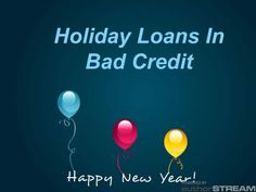 Get Holiday Loans in Bad Credit