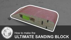Making The Ultimate Hand Sanding Block