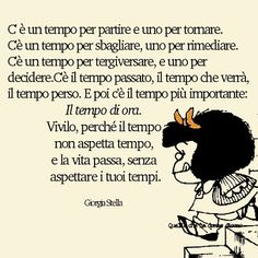 La vita passa i tuoi tempi - Cinzia Caggiano - Google+ Cogito Ergo Sum, Italian Quotes, Life Lessons, Quotations, Self, Thoughts, Humor, Motivation, My Love