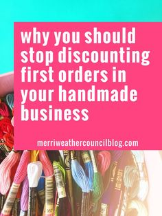 why you should stop discounting first orders in your handmade business   the merriweather council blog