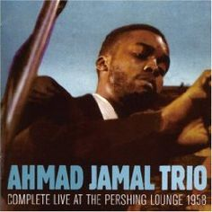 Ahmad Jamal: Live at the Pershing Lounge. THIS is it, man! Vernell Fournier is on my A list of drummers.