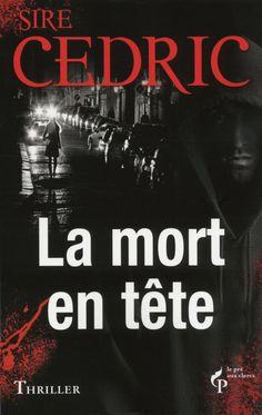 La mort en tête, Sire Cédric