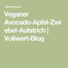 Veganer Avocado-Apfel-Zwiebel-Aufstrich   Vollwert-Blog