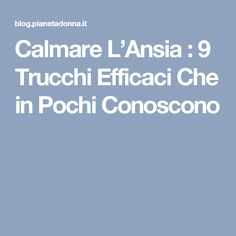 Calmare L'Ansia : 9 Trucchi Efficaci Che in Pochi Conoscono Heather Chandler, Heather Morris, Problem Solving, Self Help, Counseling, Feel Good, Natural Remedies, Anxiety, Psychology