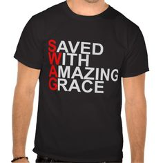 >>>Smart Deals for          Saved With Amazing Grace (SWAG) Tee Shirt           Saved With Amazing Grace (SWAG) Tee Shirt you will get best price offer lowest prices or diccount couponeDeals          Saved With Amazing Grace (SWAG) Tee Shirt Review from Associated Store with this Deal...Cleck Hot Deals >>> http://www.zazzle.com/saved_with_amazing_grace_swag_tee_shirt-235367641303023344?rf=238627982471231924&zbar=1&tc=terrest