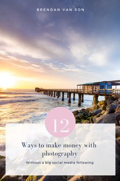 These are 12 ways to make money from photography even without a big social media presence.