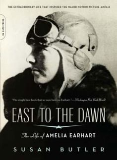 The story of Amelia Earhart's famous flight and disappearance is almost too incredible to be nonfiction! Learn more about  Earhart's life by reading Susan Butler's impressive biographical book, East to the Dawn.