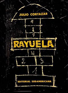 "Rayuela (""Hopscotch""), a novel by Julio Cortezar."