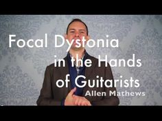Focal Dystonia in the Hands: Attention Guitarists - YouTube