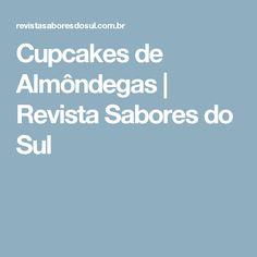 Cupcakes de Almôndegas | Revista Sabores do Sul