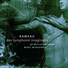 Rameau: une symphonie imaginaire. Marc Minkowski conducting a selection from Rameau's fascinating orchestral and ballet music (180 gram LP)