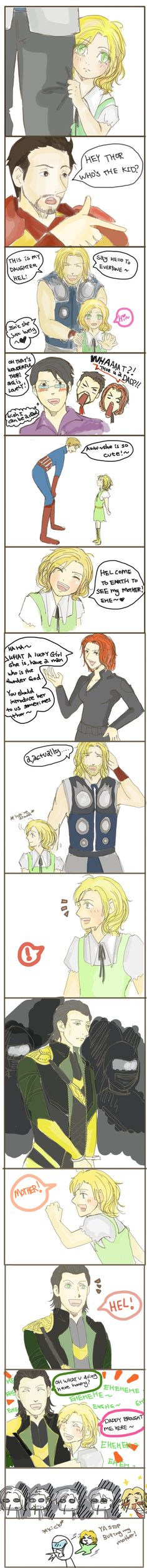 if thor n loki already have -- in the avengers... Hel doesn't look like this at all, but what a cute comic!<---- also Hel isn't Thor's daughter. She is the youngest child of Loki and Angrboda