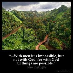 Mark KJV: And Jesus looking upon them saith, With men [it is] impossible, but not with God: for with God all things are possible. King James Bible Online, King James Bible Verses, Mark 10 27, Bible King James Version, Bible Verse Pictures, Bible Qoutes, Inspirational Verses, Jesus Is Coming, The Son Of Man