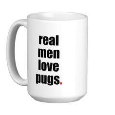 Real Men Love Pugs Mug