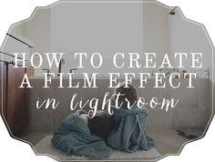 Tutorial:+How+to+Create+a+Film+Effect+in+Lightroom