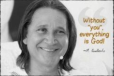 """When """"you"""" are not there is no conflict fear suffering; there is no ego and the illusion of the experimenter. There is no experimenter in the experience. It is only Life ... Life without """"you"""" the world without """"you""""! It is God! Without """"you"""" everything is God. Without """"you"""" everything is Life Love Happiness. Master Gualberto  Sem """"você"""" tudo é Deus!  Quando """"você"""" não está não há conflito medo sofrimento; não há nenhum ego e a ilusão do experimentador. Não há experimentador na experiência…"""