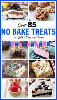 85 No Bake treats rounded up just for you! Including everything from cakes and pies to cookies and snacks!