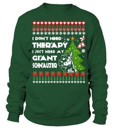 # Therapy, I need My Giant Schnauzer Christmas Funny Sweatshirt Gifts T-shirt .  Shirts says I Don't Need Therapy, I Need My Giant Schnauzer. Best present for Christmas, New Year, Thanksgiving, Birthdays everyday gift ideas or any special occasions.HOW TO ORDER:1. Select the style and color you want:2. Click Reserve it now3. Select size and quantity4. Enter shipping and billing information5. Done! Simple as that!TIPS: Buy 2 or more to save shipping cost!This is printable if you purchase only…