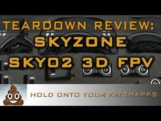 Hold onto your Fatsharks! Skyzone SKY02 3D FPV Goggles Teardown Review - YouTube